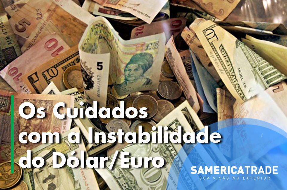 Os Cuidados Com A Instabilidade Do Dólar E Euro
