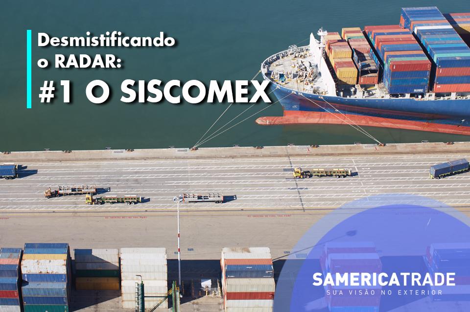Desmistificando O Radar 1: O SISCOMEX