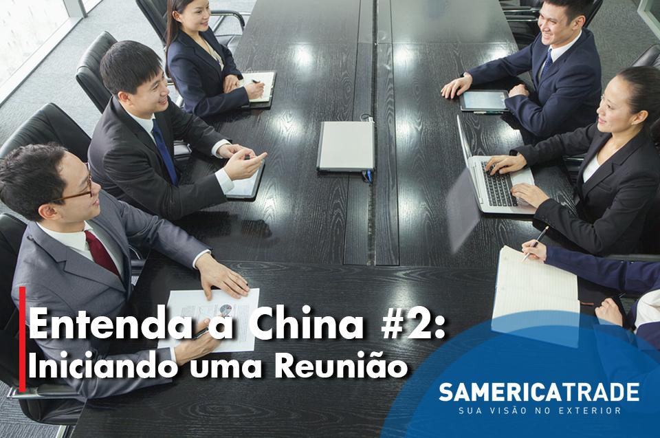 Entendendo A China 2: Iniciando Uma Reunião